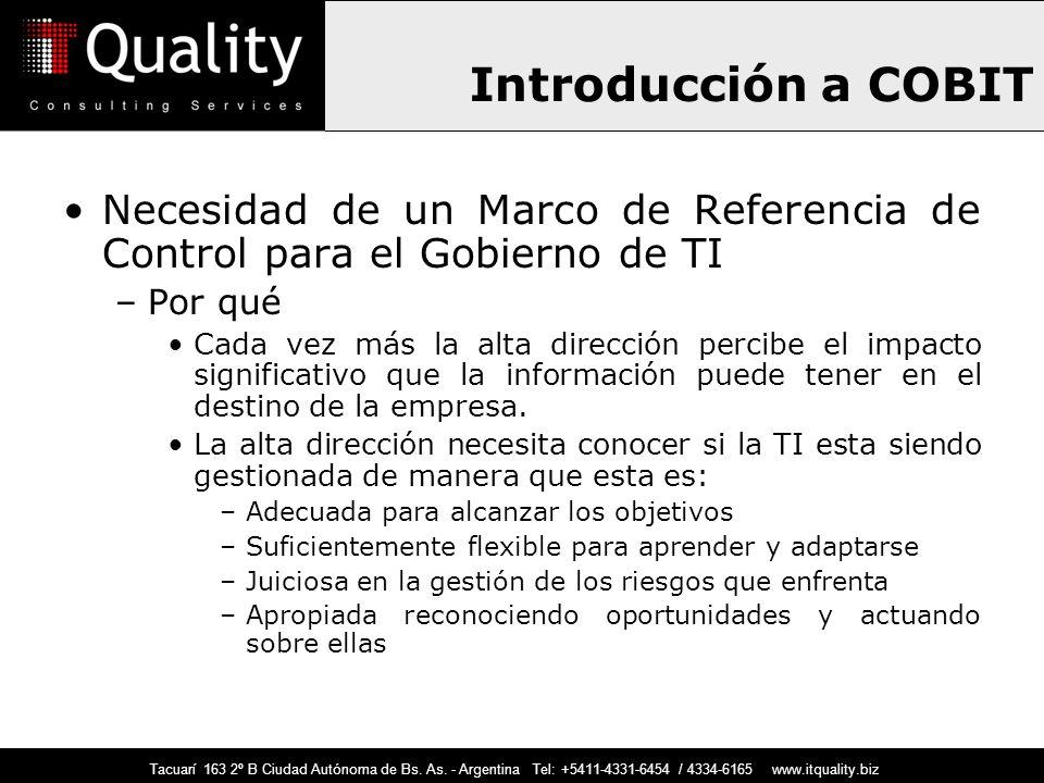 Introducción a COBIT Necesidad de un Marco de Referencia de Control para el Gobierno de TI. Por qué.