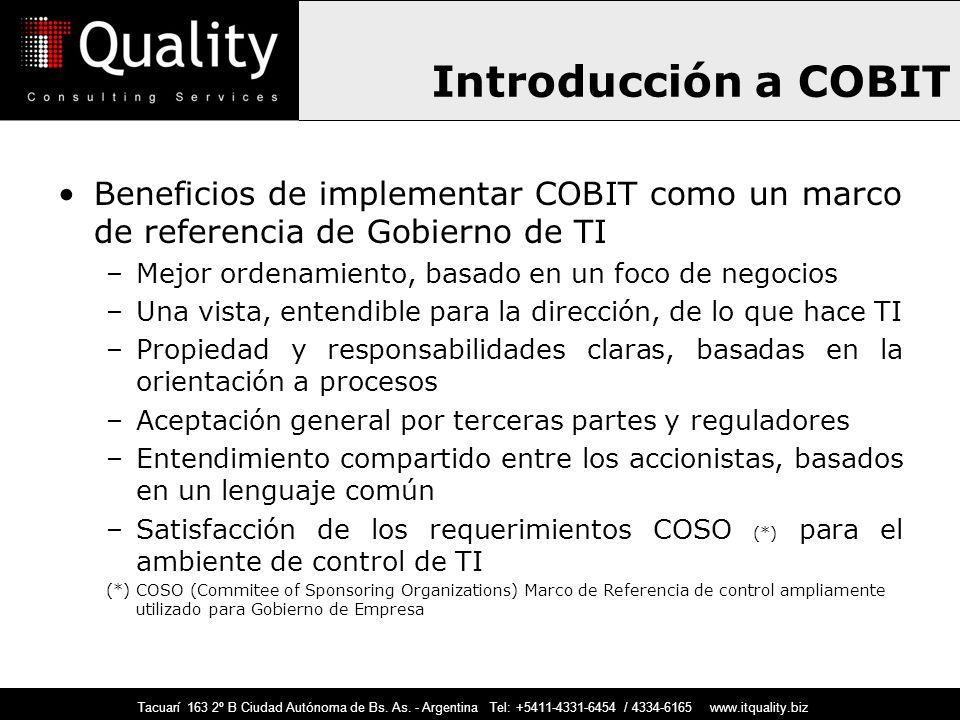 Introducción a COBIT Beneficios de implementar COBIT como un marco de referencia de Gobierno de TI.