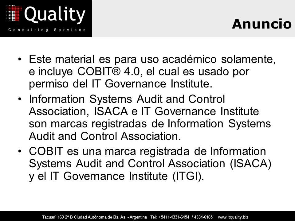 Anuncio Este material es para uso académico solamente, e incluye COBIT® 4.0, el cual es usado por permiso del IT Governance Institute.
