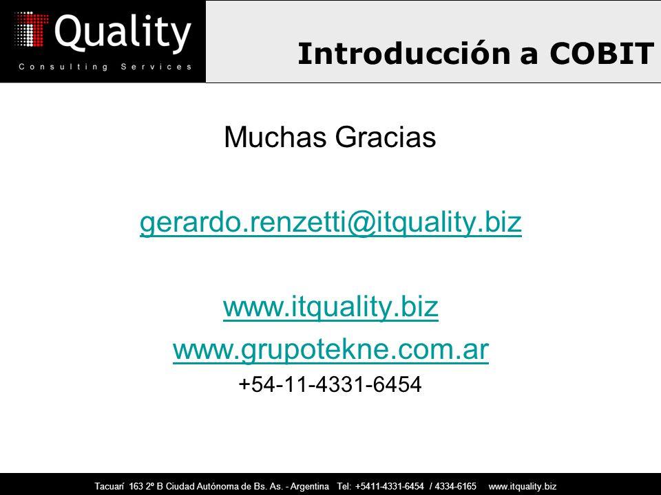 Introducción a COBIT Muchas Gracias gerardo.renzetti@itquality.biz