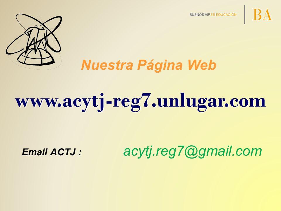 www.acytj-reg7.unlugar.com Nuestra Página Web acytj.reg7@gmail.com