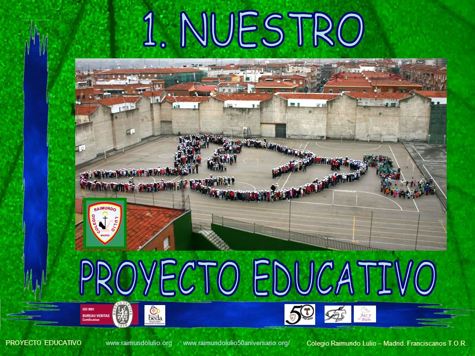 1. NUESTRO PROYECTO EDUCATIVO PROYECTO EDUCATIVO