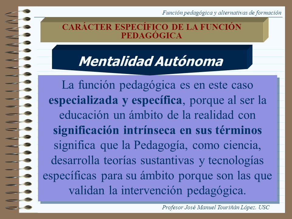 CARÁCTER ESPECÍFICO DE LA FUNCIÓN PEDAGÓGICA