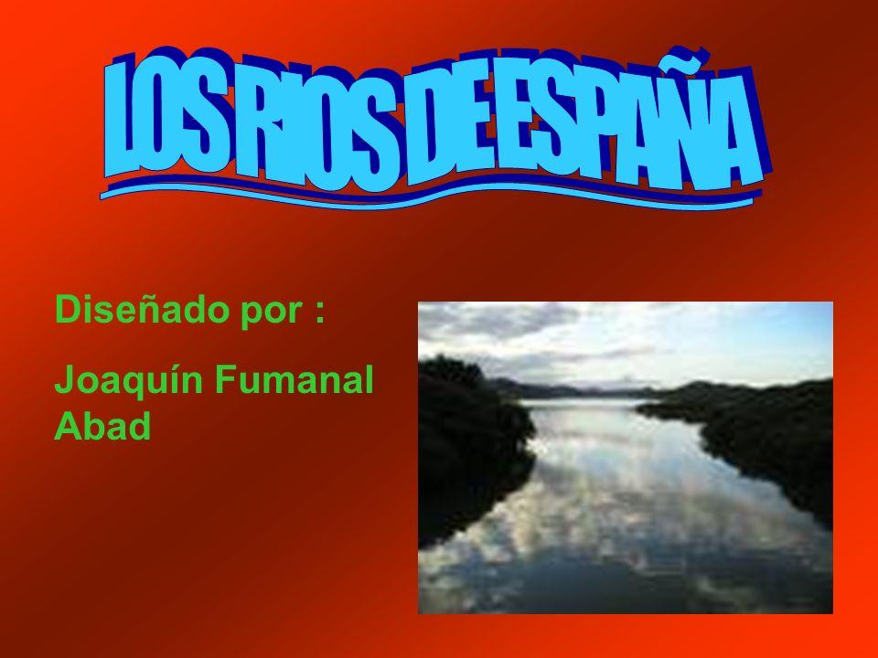 LOS RIOS DE ESPAÑA Diseñado por : Joaquín Fumanal Abad