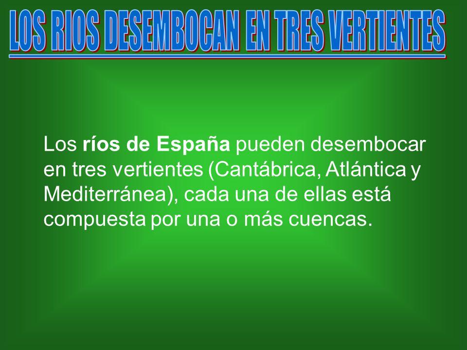 LOS RIOS DESEMBOCAN EN TRES VERTIENTES