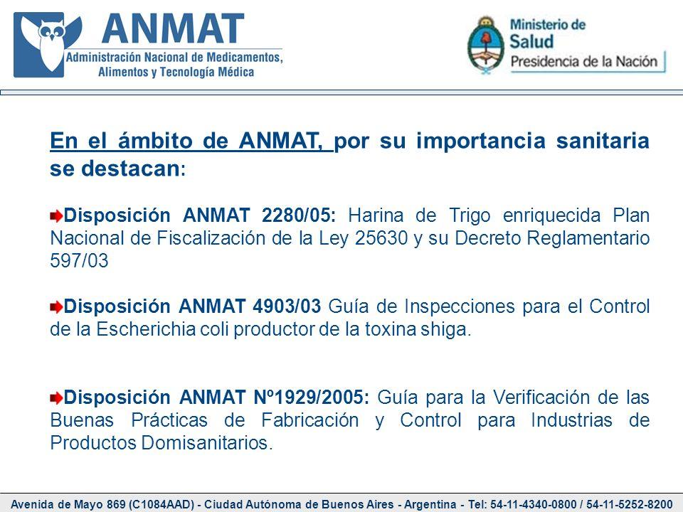 En el ámbito de ANMAT, por su importancia sanitaria se destacan: