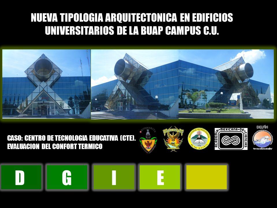 NUEVA TIPOLOGIA ARQUITECTONICA EN EDIFICIOS UNIVERSITARIOS DE LA BUAP CAMPUS C.U.