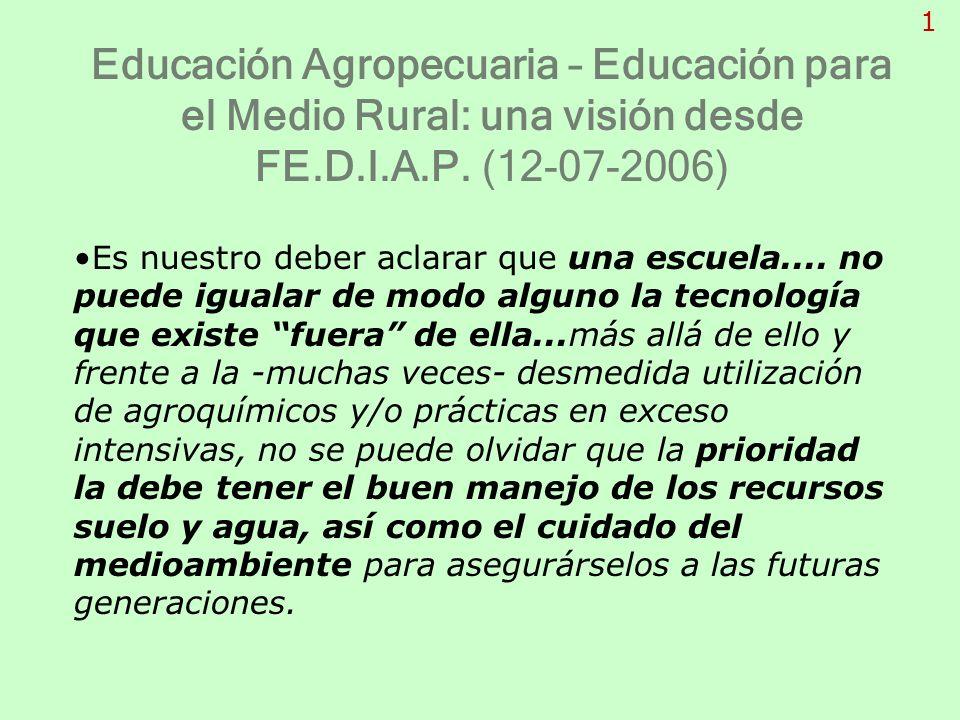 1 Educación Agropecuaria – Educación para el Medio Rural: una visión desde FE.D.I.A.P. (12-07-2006)
