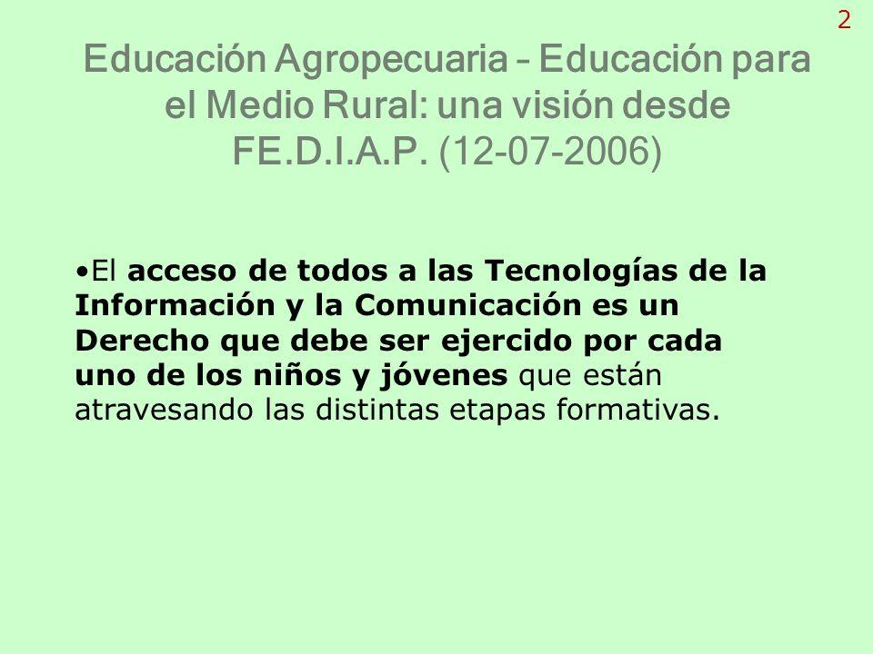 2 Educación Agropecuaria – Educación para el Medio Rural: una visión desde FE.D.I.A.P. (12-07-2006)