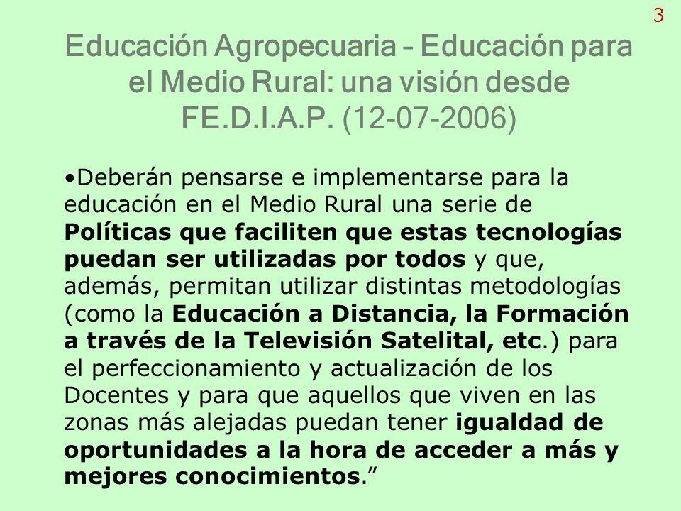 3 Educación Agropecuaria – Educación para el Medio Rural: una visión desde FE.D.I.A.P. (12-07-2006)