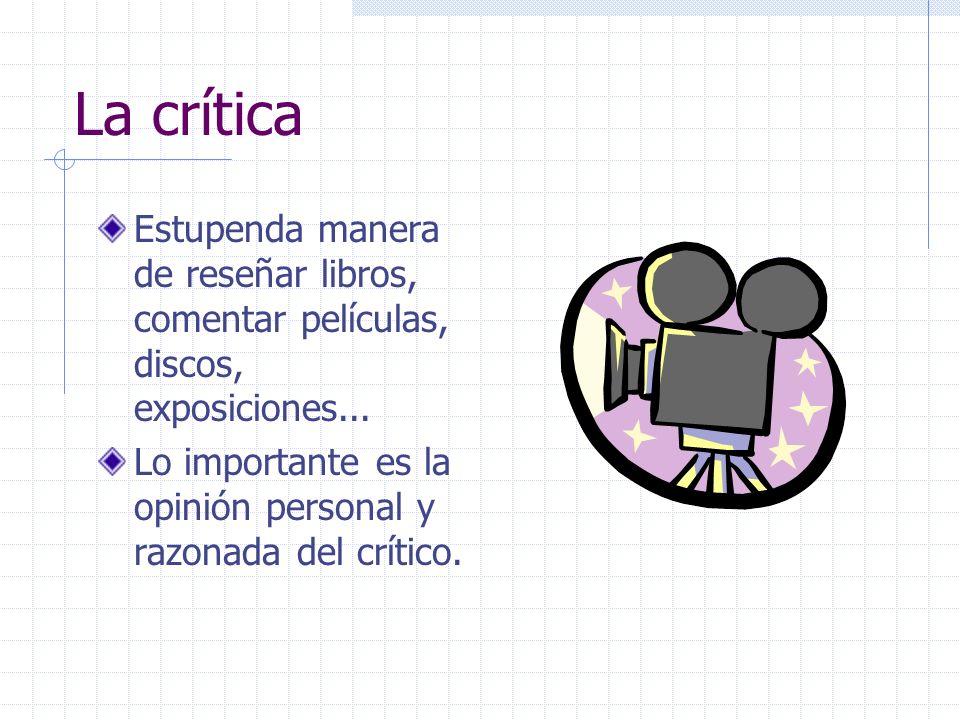 La críticaEstupenda manera de reseñar libros, comentar películas, discos, exposiciones...