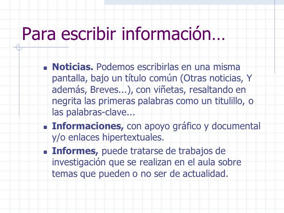 Para escribir información…