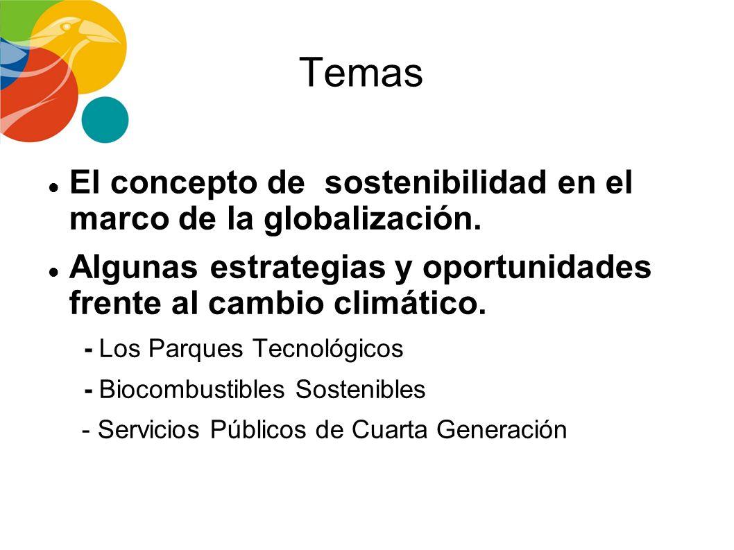 Temas El concepto de sostenibilidad en el marco de la globalización.