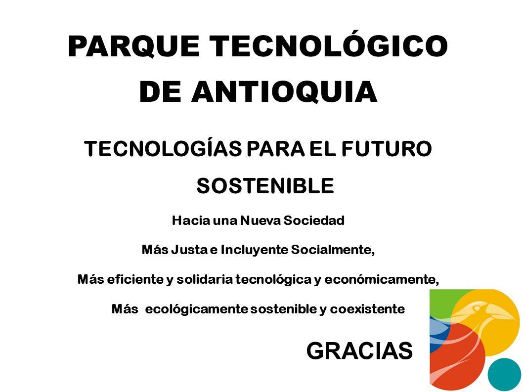 PARQUE TECNOLÓGICO DE ANTIOQUIA