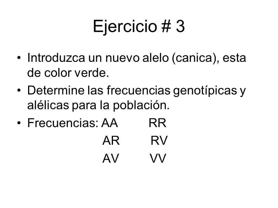 Ejercicio # 3 Introduzca un nuevo alelo (canica), esta de color verde.