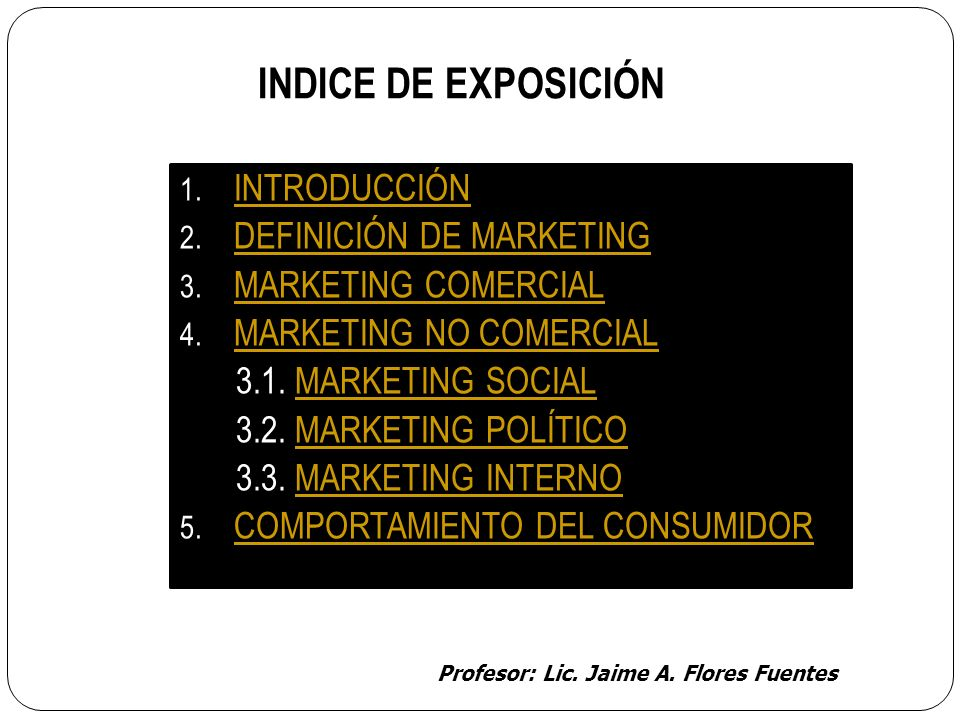 Profesor: Lic. Jaime A. Flores Fuentes