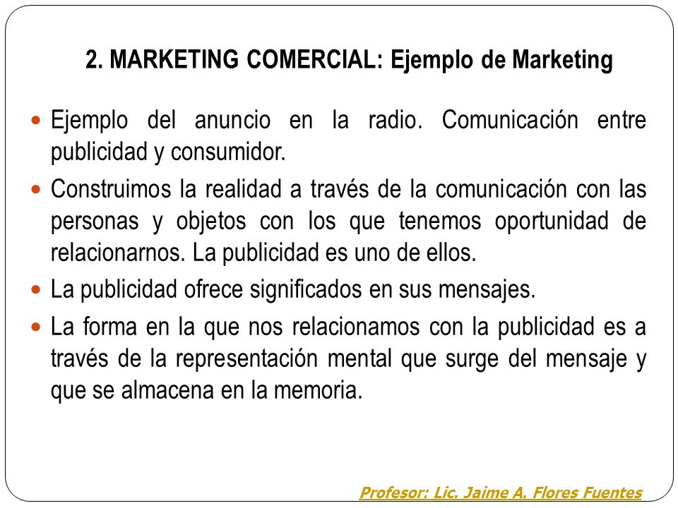 2. MARKETING COMERCIAL: Ejemplo de Marketing