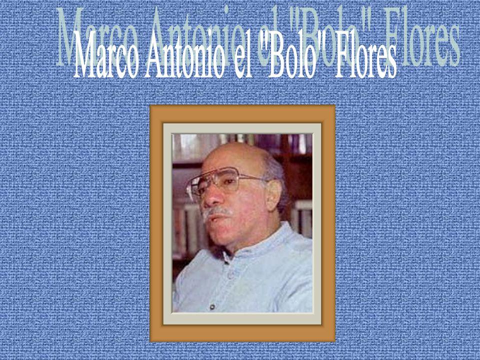 Marco Antonio el Bolo Flores