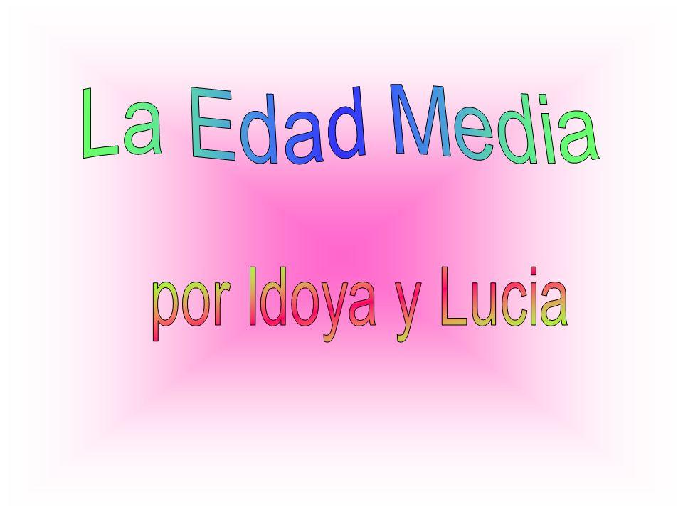 La Edad Media por Idoya y Lucia