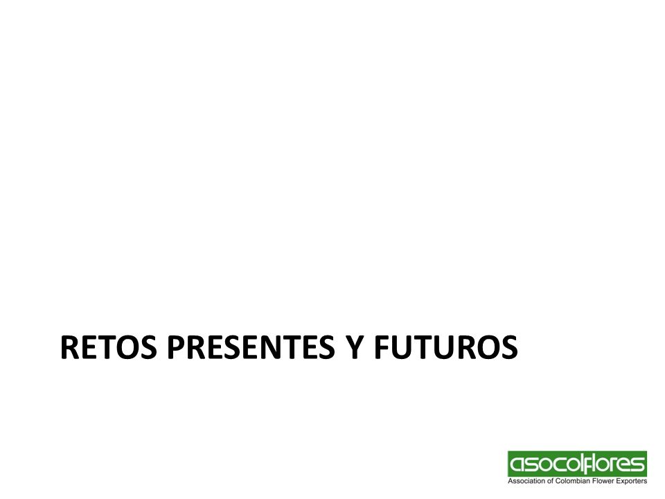 RETOS PRESENTES Y FUTUROS