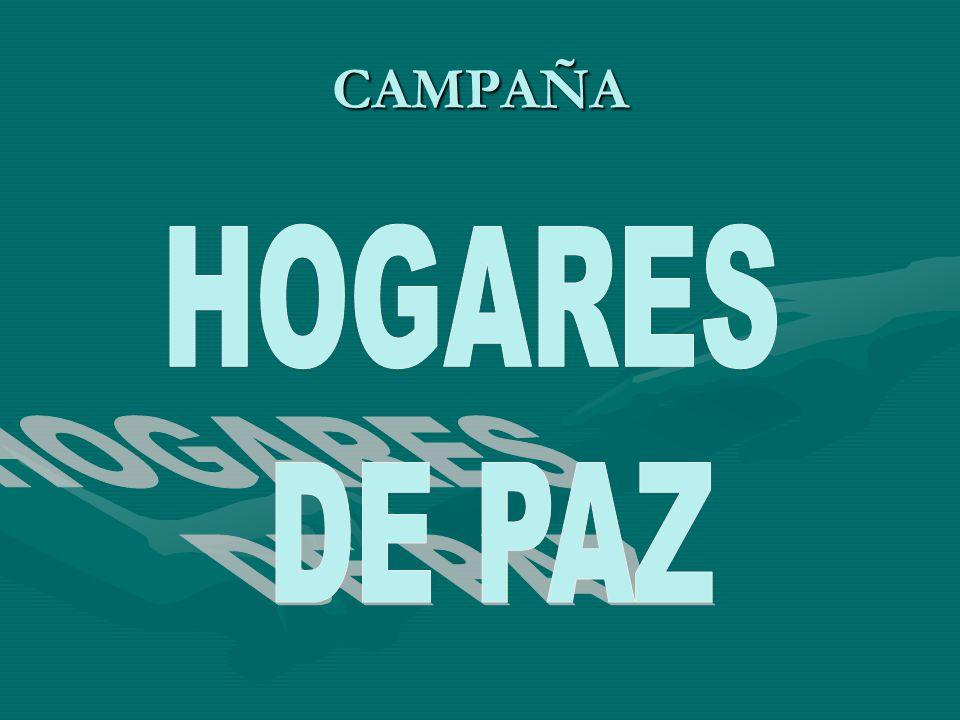 CAMPAÑA HOGARES DE PAZ