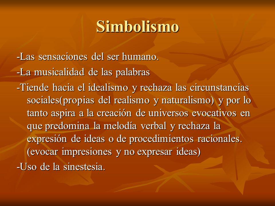 Simbolismo -Las sensaciones del ser humano.