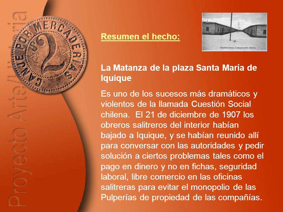Resumen el hecho: La Matanza de la plaza Santa María de Iquique.