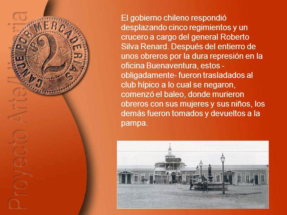 El gobierno chileno respondió desplazando cinco regimientos y un crucero a cargo del general Roberto Silva Renard.