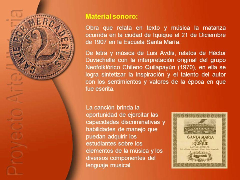 Material sonoro: Obra que relata en texto y música la matanza ocurrida en la ciudad de Iquique el 21 de Diciembre de 1907 en la Escuela Santa María.