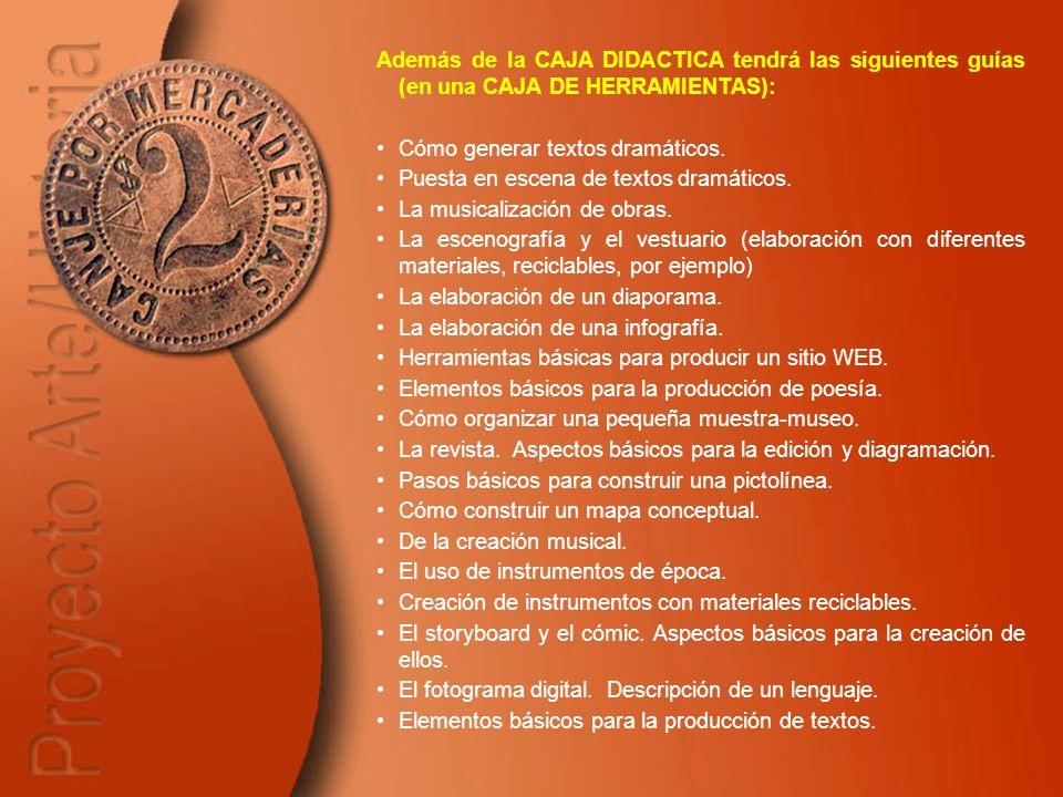 Además de la CAJA DIDACTICA tendrá las siguientes guías (en una CAJA DE HERRAMIENTAS):