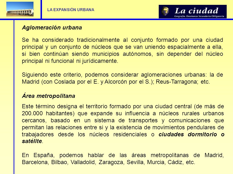 LA EXPANSIÓN URBANA Aglomeración urbana.