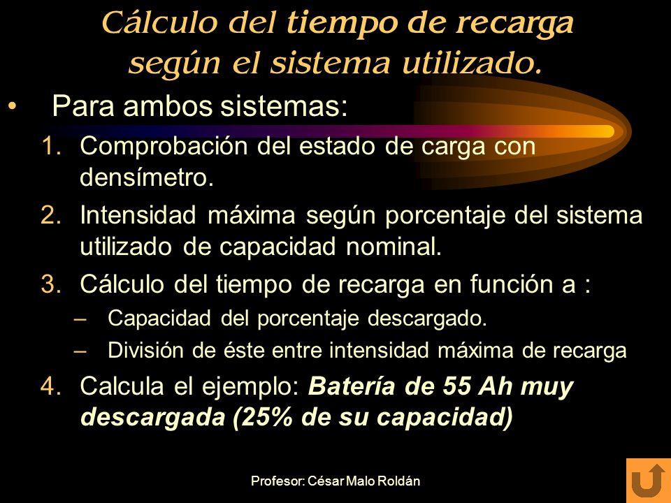 Cálculo del tiempo de recarga según el sistema utilizado.
