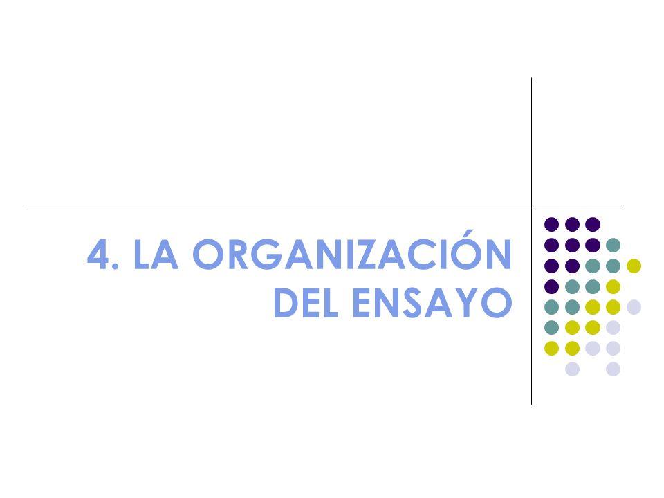 4. LA ORGANIZACIÓN DEL ENSAYO