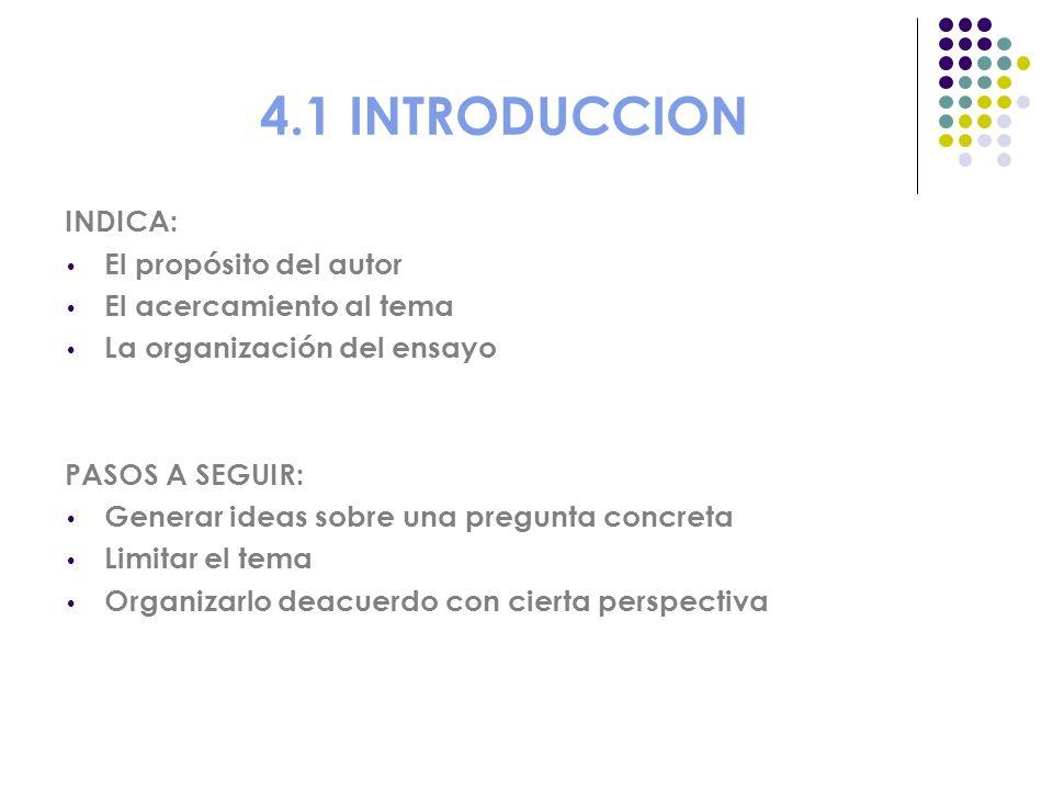 4.1 INTRODUCCION INDICA: El propósito del autor