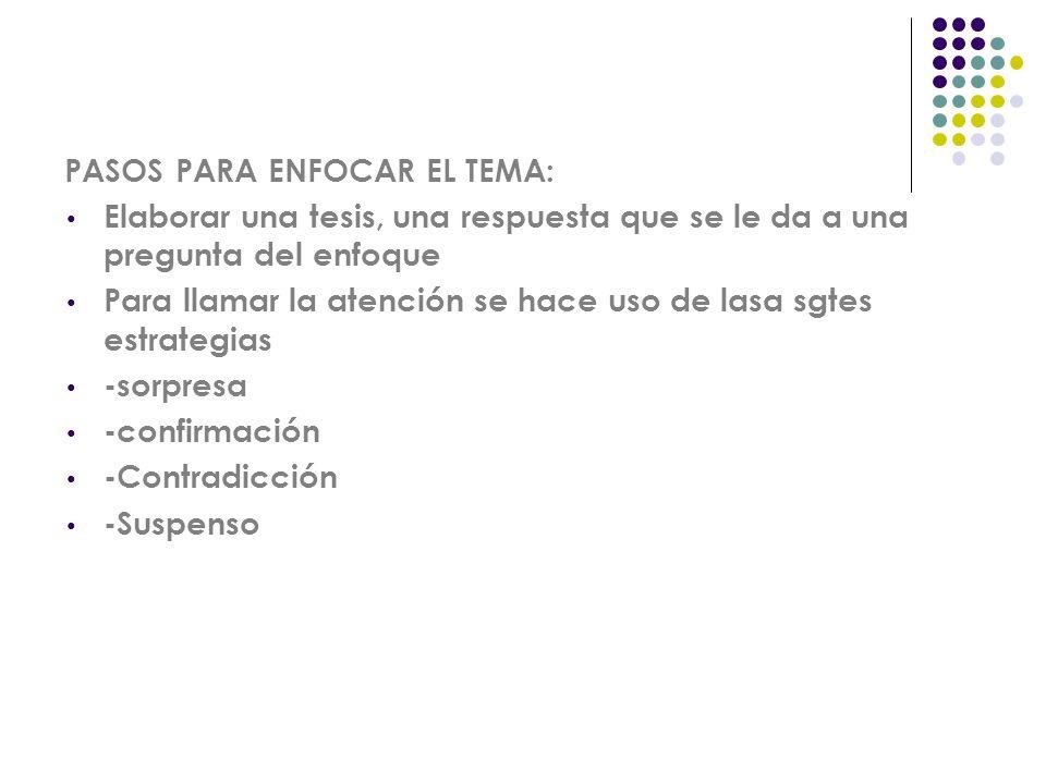 PASOS PARA ENFOCAR EL TEMA: