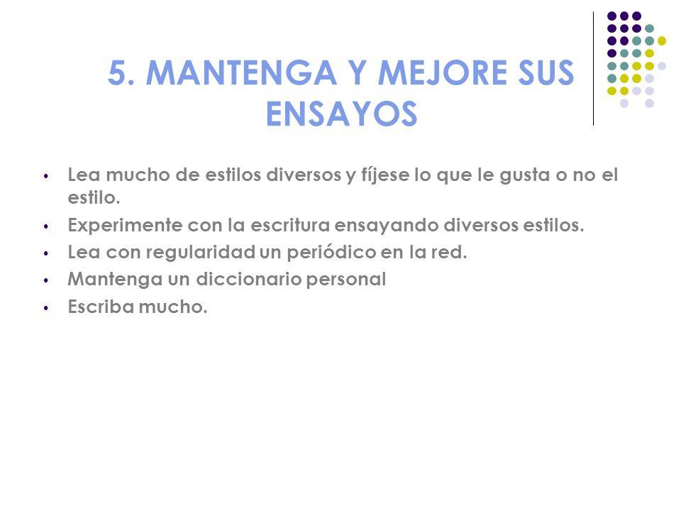 5. MANTENGA Y MEJORE SUS ENSAYOS