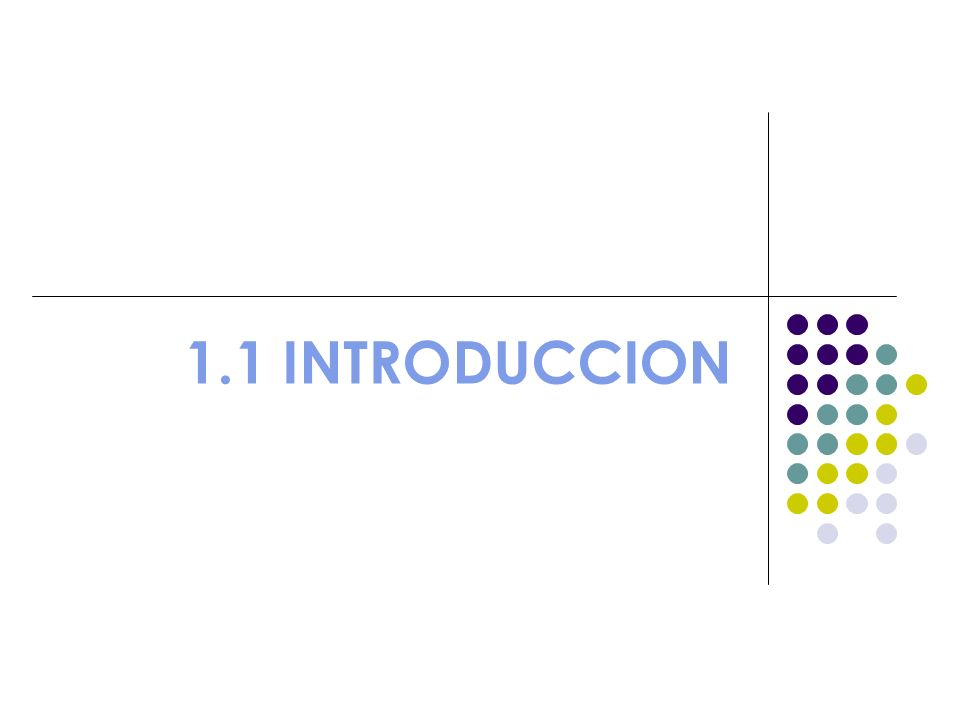1.1 INTRODUCCION