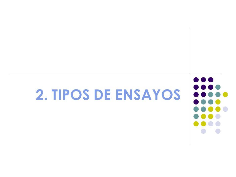 2. TIPOS DE ENSAYOS