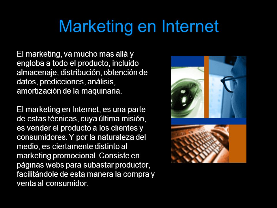 Marketing en Internet El marketing, va mucho mas allá y