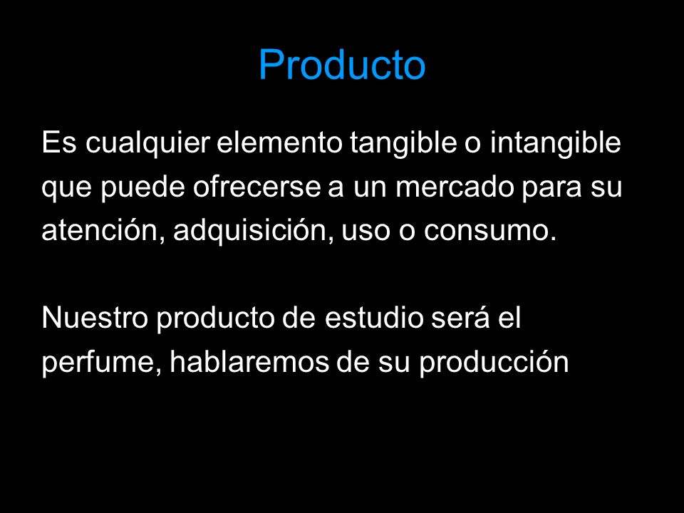 Producto Es cualquier elemento tangible o intangible