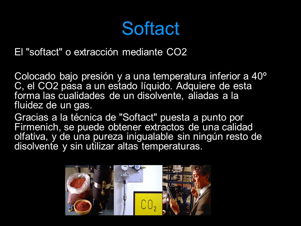 Softact El softact o extracción mediante CO2