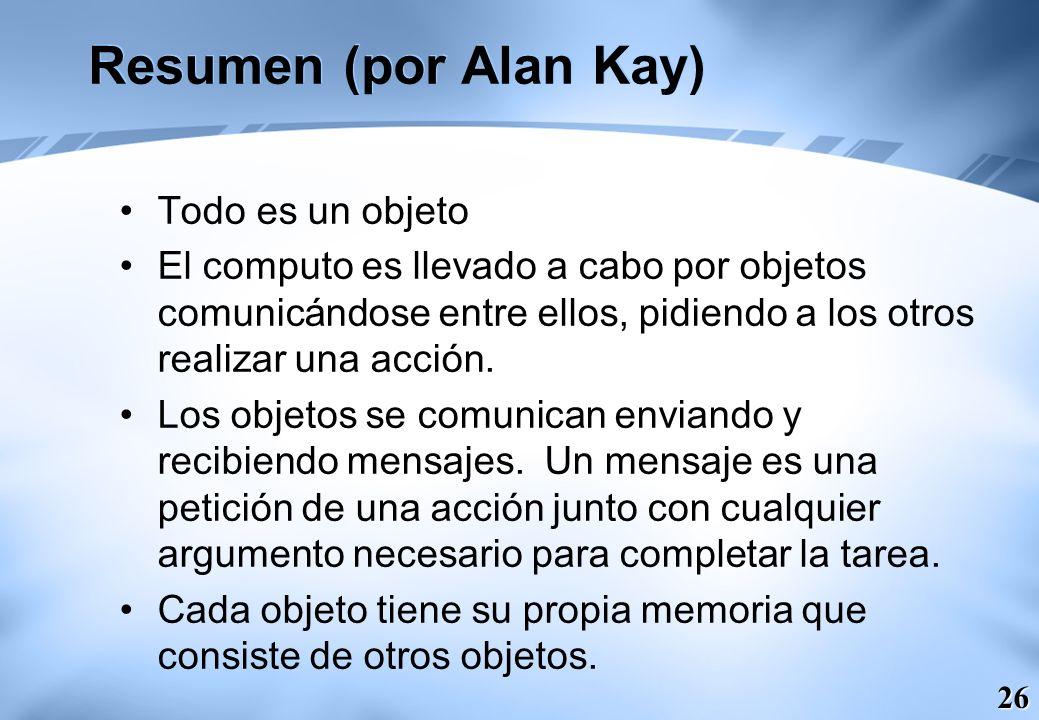 Resumen (por Alan Kay) Todo es un objeto
