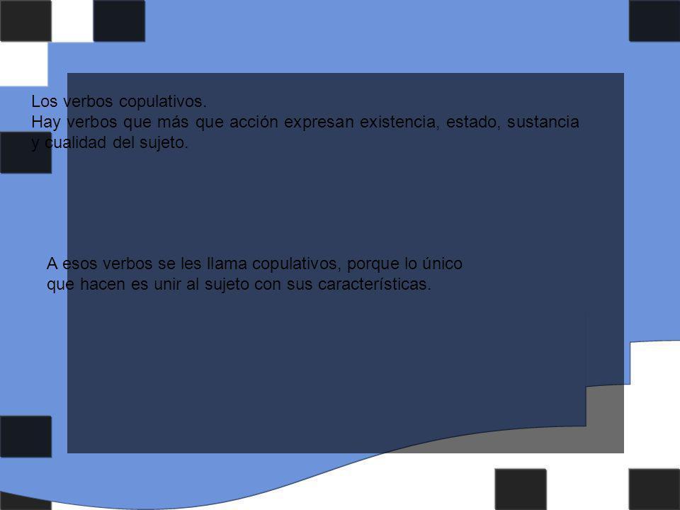 Los verbos copulativos.