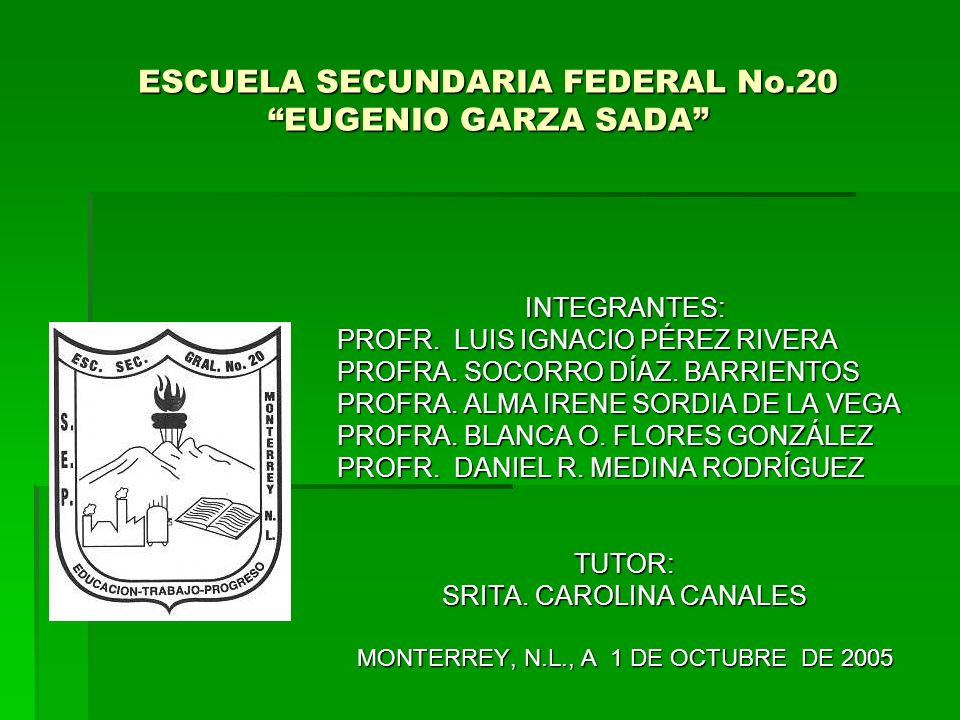 ESCUELA SECUNDARIA FEDERAL No.20 EUGENIO GARZA SADA