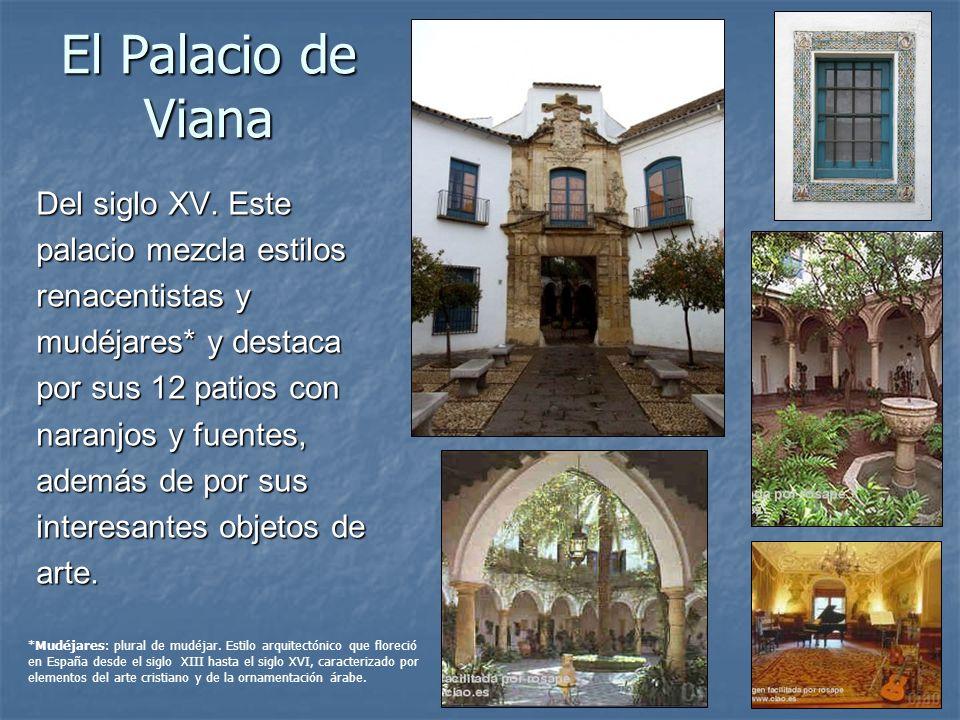 El Palacio de Viana Del siglo XV. Este palacio mezcla estilos