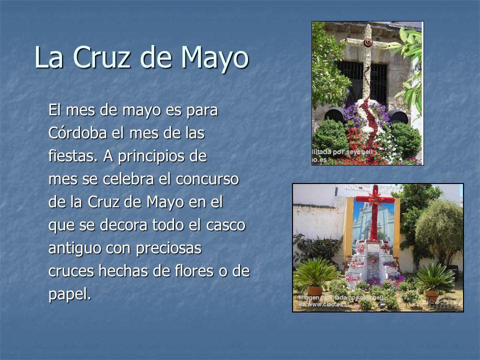 La Cruz de Mayo El mes de mayo es para Córdoba el mes de las