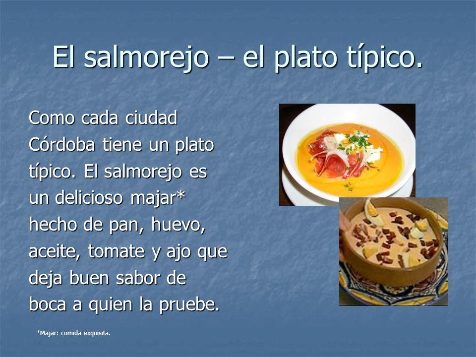El salmorejo – el plato típico.