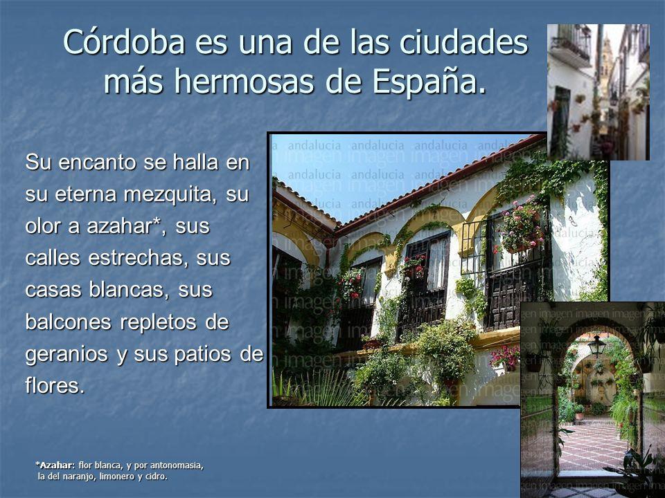 Córdoba es una de las ciudades más hermosas de España.