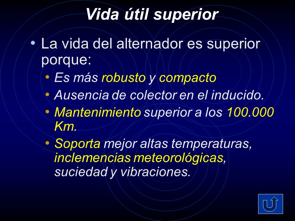 Vida útil superior La vida del alternador es superior porque: