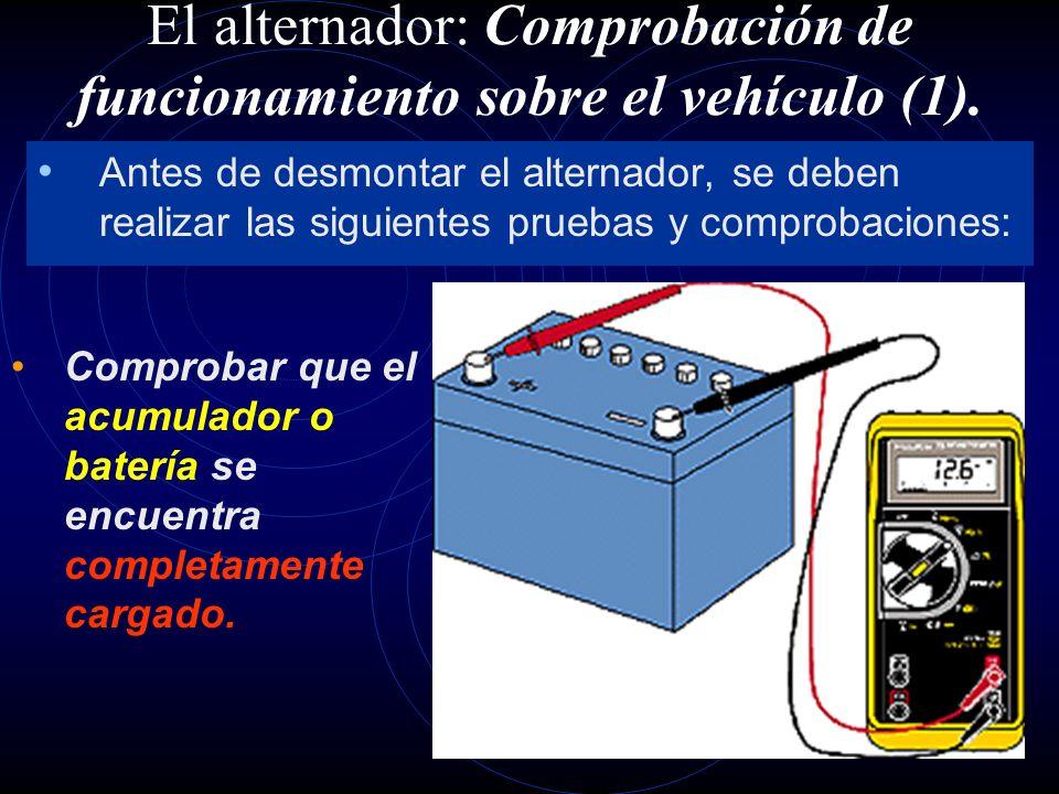 El alternador: Comprobación de funcionamiento sobre el vehículo (1).